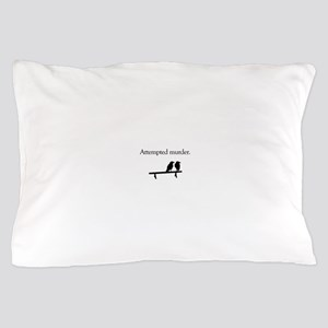 Attempted Murder Pillow Case