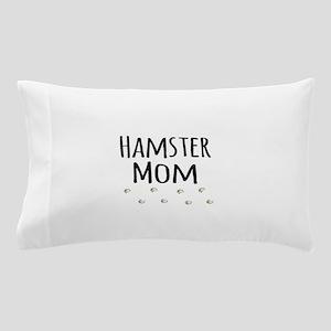 Hamster Mom Pillow Case