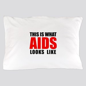 What AIDS looks like Pillow Case