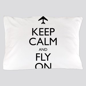 Keep Calm and Fly On Pillow Case