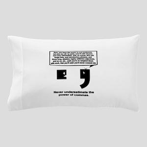 The Power of Commas Pillow Case