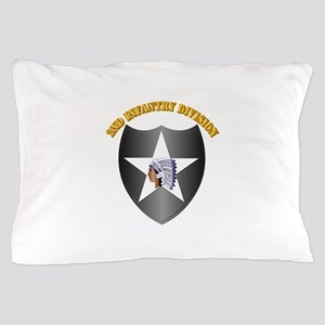SSI - 2nd Infantry Division with Text Pillow Case