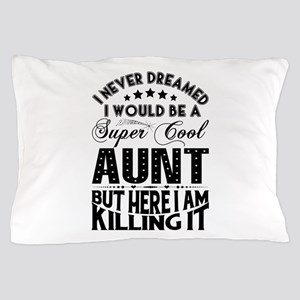 Super Cool Aunt... Pillow Case