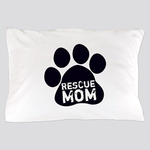 Rescue Mom Pillow Case