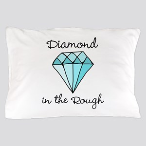 'Diamond in the Rough' Pillow Case