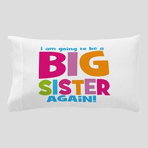 Big Sister Again Pillow Case