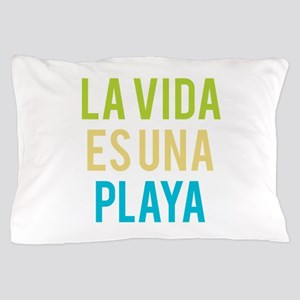 Life's a Beach Pillow Case