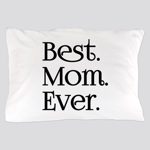 Best Mom Ever Pillow Case