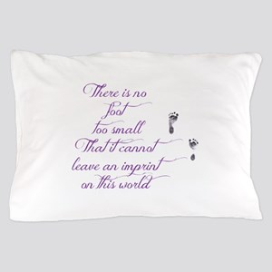There is no foot too small Pillow Case