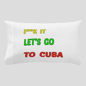 Let's go to Cuba Pillow Case