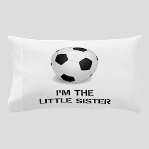Im the little sister soccer ball Pillow Case