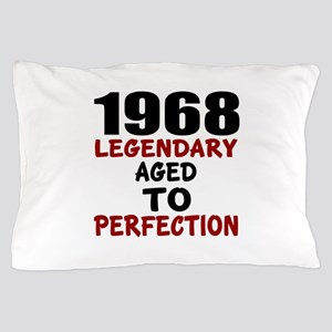 1968 Legendary Aged To Perfection Pillow Case