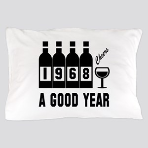 1968 A Good Year, Cheers Pillow Case