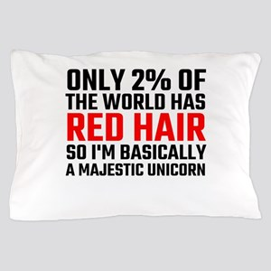 Only 2 Percent Of The World Has Red Ha Pillow Case