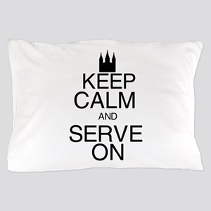 Keep Calm and Serve On Pillow Case