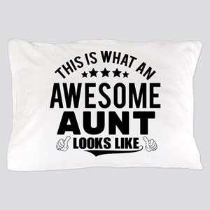 THIS IS WHAT AN AWESOME AUNT LOOKS LIKE Pillow Cas