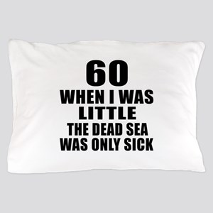 60 When I Was Little Birthday Pillow Case