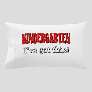Kindergarten I've Got This Pillow Case