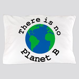 There is no Planet B Pillow Case