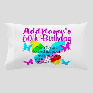 UPLIFTING 60TH Pillow Case