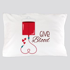 Give Blood Pillow Case