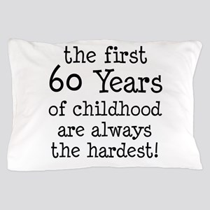 First 60 Years Childhood Pillow Case
