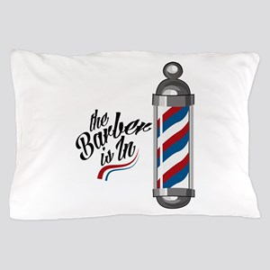 Barber Is In Pillow Case