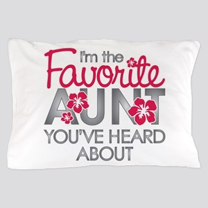 Favorite Aunt Pillow Case