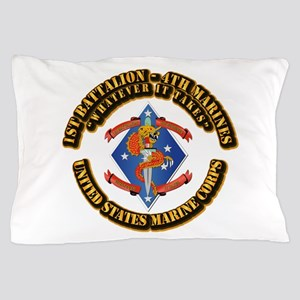 1st Bn - 4th Marines with Text Pillow Case
