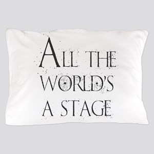 All the Worlds a Stage Pillow Case