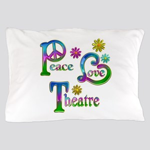 Peace Love Theatre Pillow Case