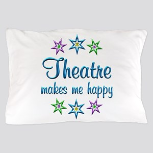 Theatre Happy Pillow Case