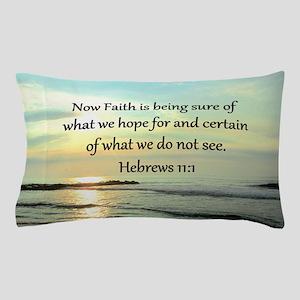 HEBREWS 11:1 Pillow Case