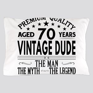 VINTAGE DUDE AGED 70 YEARS Pillow Case