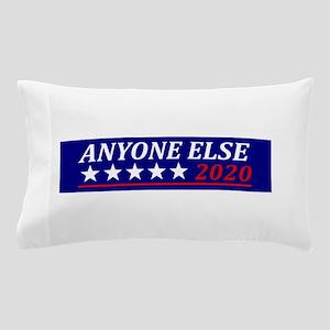 Anyone Else Pillow Case