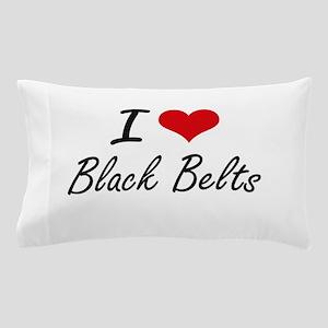 I Love Black Belts Artistic Design Pillow Case