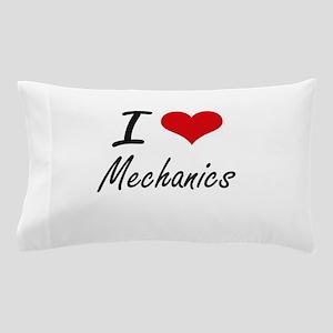 I Love Mechanics Pillow Case