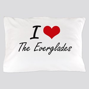 I love The Everglades Pillow Case