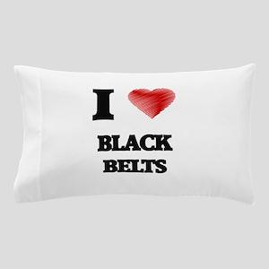 I Love BLACK BELTS Pillow Case