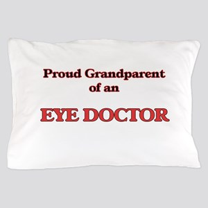 Proud Grandparent of a Eye Doctor Pillow Case