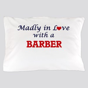 Madly in love with a Barber Pillow Case