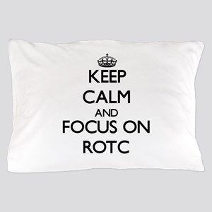 Keep Calm and focus on Rotc Pillow Case