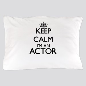 Keep calm I'm an Actor Pillow Case