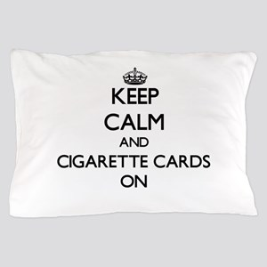 Keep calm and Cigarette Cards ON Pillow Case