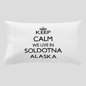 Keep calm we live in Soldotna Alaska Pillow Case