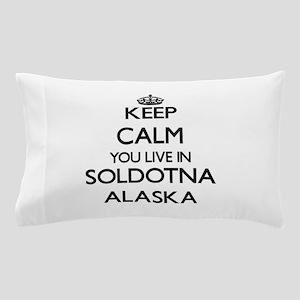Keep calm you live in Soldotna Alaska Pillow Case