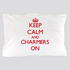 Keep Calm and Charmers ON Pillow Case
