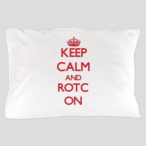 Keep Calm and Rotc ON Pillow Case