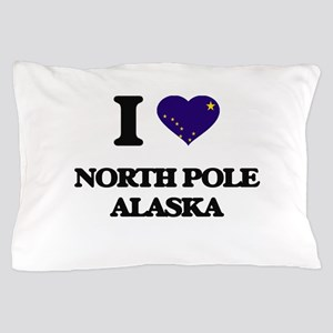 I love North Pole Alaska Pillow Case