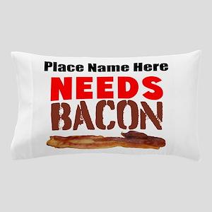 Needs Bacon Pillow Case